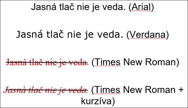 Príklady bezpätkového aj pätkového písma